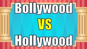 Bollywood vs Hollywood